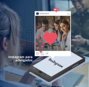 Instagram para advogados - cresça profissionalmente nas redes sociais