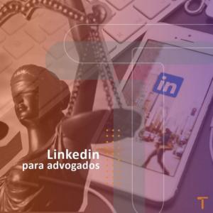 Linkedin para advogados - Turivius