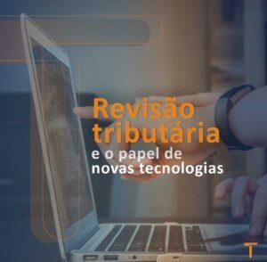 Revisão tributária e o papel das novas tecnologias